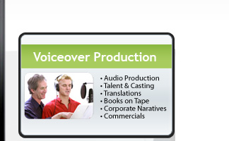 Voiceover Production - Audio Production,Talent & Casting, Translations, Books on Tape, Corporate Naratives, Commercials